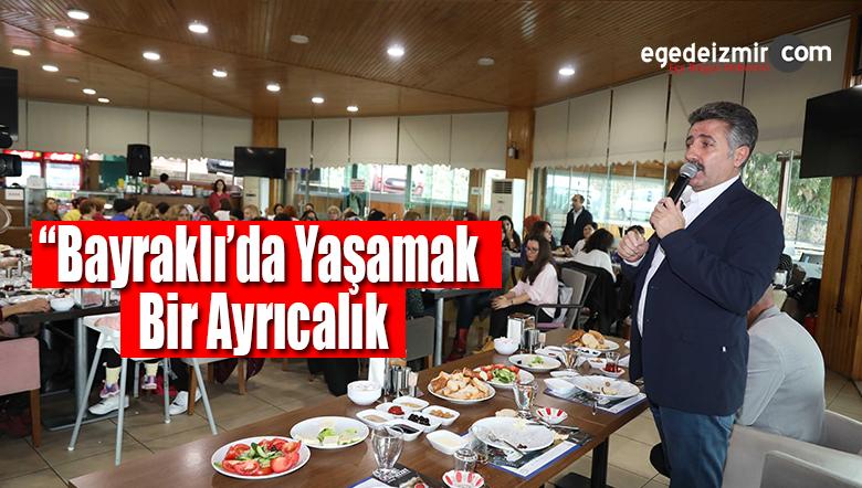 """""""İzmir'in Bayraklı İlçesinde Yaşamak Bir Ayrıcalık Olacak"""""""