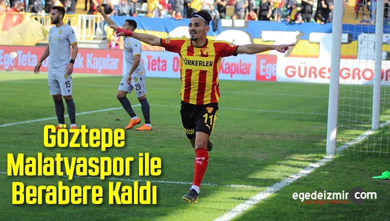Göztepe Malatyaspor ile Berabere Kaldı