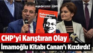 CHP'yi Karıştıran Olay: İmamoğlu Kitabı Canan Kaftancıoğlu'nu Kızdırdı!
