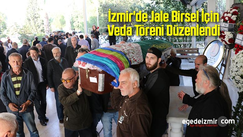 İzmir'de Jale Birsel için Veda Töreni Düzenlendi