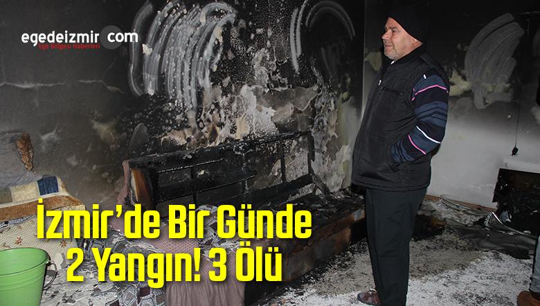 İzmir'de Bir Günde 2 Yangın! 3 Ölü