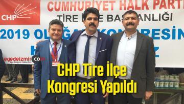 CHP Tire İlçe Kongresi Yapıldı