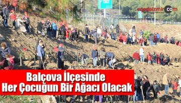 İzmir'in Balçova İlçesinde Her Çocuğun Bir Ağacı Olacak