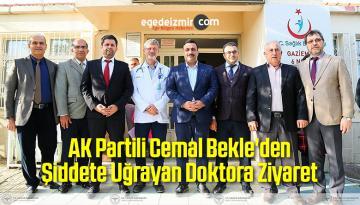 AK Partili Cemal Bekle'den Şiddete Uğrayan Doktora Ziyaret