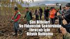 Süs Bitkileri Ve Fidancılık Sektörünün İhracatı İçin Büyük Buluşma