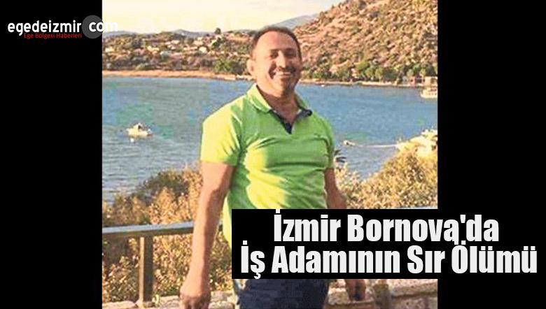 İzmir Bornova'da İş Adamının Sır Ölümü