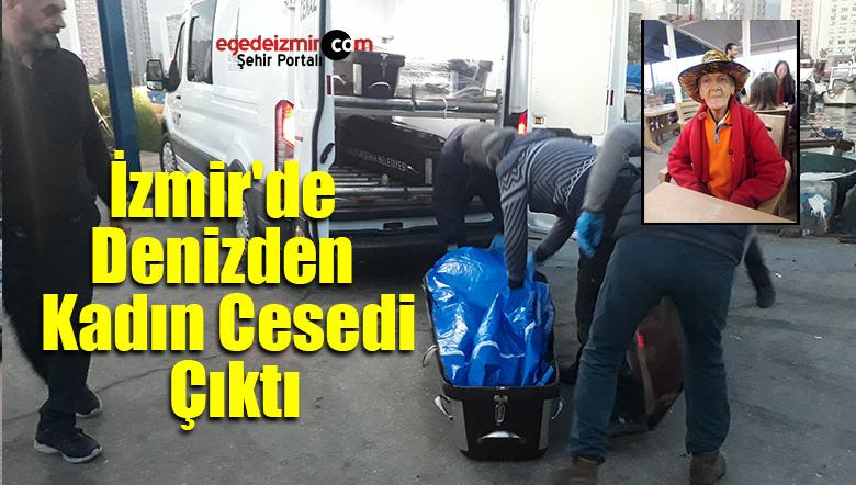 İzmir'in Karşıyaka İlçesinde Denizden Kadın Cesedi Çıktı