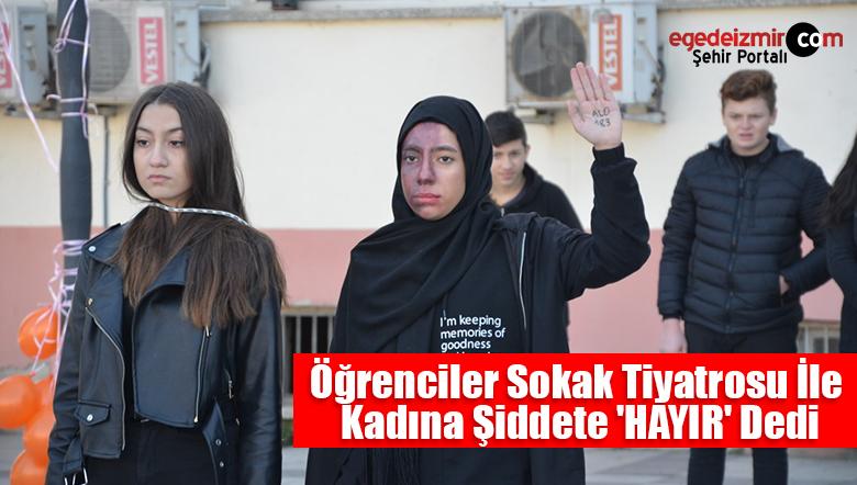 Öğrenciler Sokak Tiyatrosu İle Kadına Şiddete 'HAYIR' Dedi
