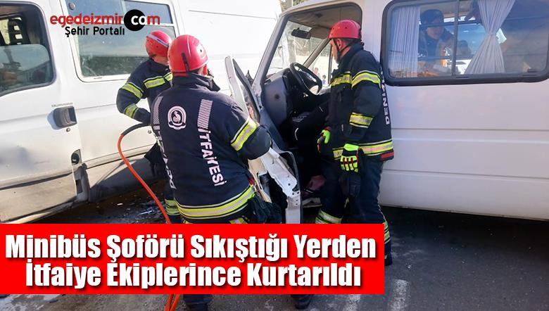 Minibüs Şoförü Sıkıştığı Yerden İtfaiye Ekiplerince Kurtarıldı