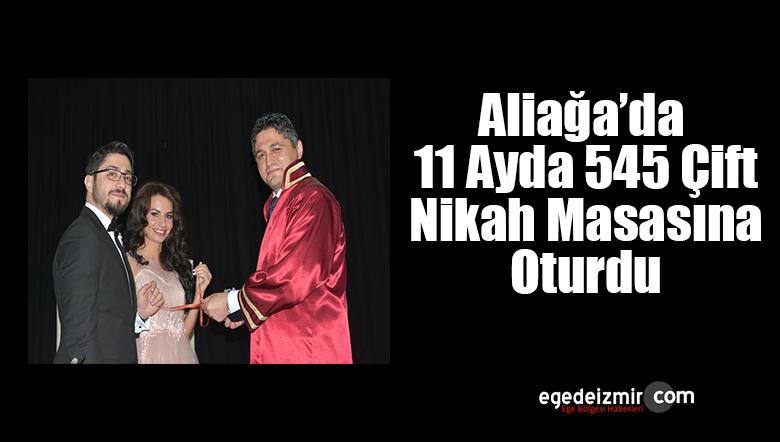 Aliağa'da 11 Ayda 545 Çift Nikah Masasına Oturdu