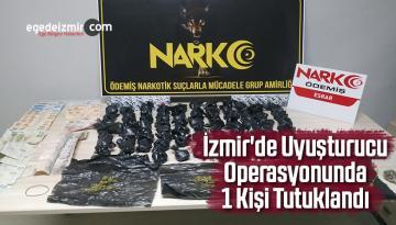 İzmir'de Uyuşturucu Operasyonunda 1 Kişi Tutuklandı