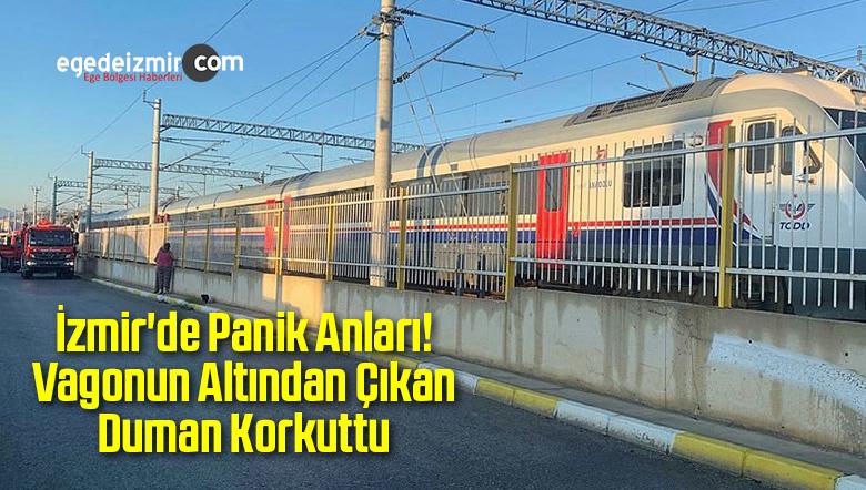 İzmir'de Panik Anları! Vagonun Altından Çıkan Duman Korkuttu