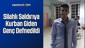 Silahlı Saldırıya Kurban Giden Genç Defnedildi