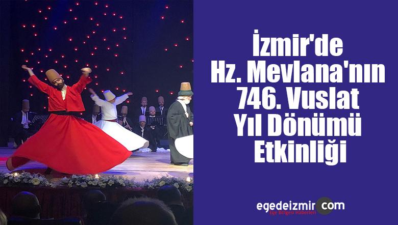 İzmir'de Hz. Mevlana'nın 746. Vuslat Yıl Dönümü Etkinliği