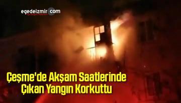 Çeşme'de Akşam Saatlerinde Çıkan Yangın Korkuttu