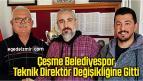 Çeşme Belediyespor Teknik Direktör Değişikliğine Gitti