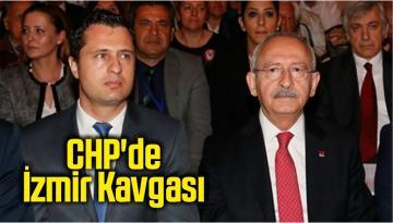CHP'de İzmir Kavgası