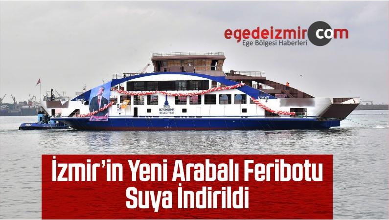 İzmir'in Yeni Arabalı Feribotu Suya İndirildi