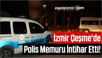 İzmir Çeşme'de Polis Memuru İntihar Etti!