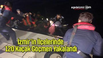 İzmir'in İlçelerinde 120 Kaçak Göçmen Yakalandı