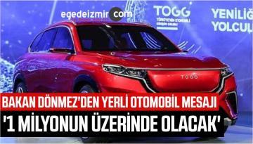 Bakan Dönmez'den Yerli Otomobil Mesajı!