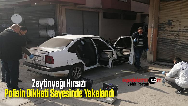 Zeytinyağı Hırsızı Polisin Dikkati Sayesinde Yakalandı