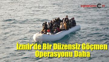 İzmir'de Bir Düzensiz Göçmen Operasyonu Daha