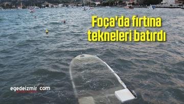 Foça'da fırtına tekneleri batırdı