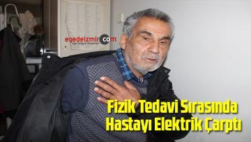 Fizik Tedavi Sırasında Hastayı Elektrik Çarptı