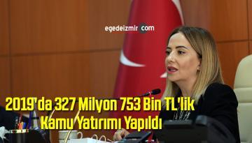 2019'da 327 Milyon 753 Bin TL'lik Kamu Yatırımı Yapıldı