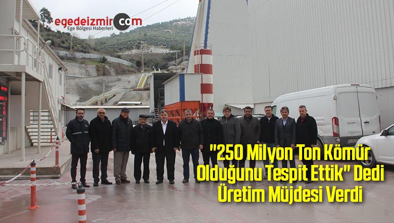 """""""250 Milyon Ton Kömür Olduğunu Tespit Ettik"""" Dedi Üretim Müjdesi Verdi"""