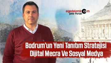 Bodrum'un Yeni Tanıtım Stratejisi Dijital Mecra Ve Sosyal Medya