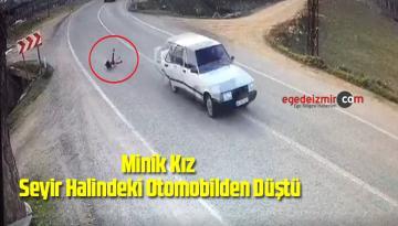 Minik Kız Seyir Halindeki Otomobilden Düştü