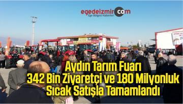Aydın Tarım Fuarı 342 Bin Ziyaretçi ve 180 Milyonluk Sıcak Satışla Tamamlandı