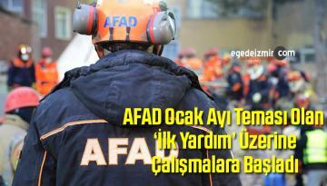 AFAD Ocak Ayı Teması Olan 'İlk Yardım' Üzerine Çalışmalara Başladı