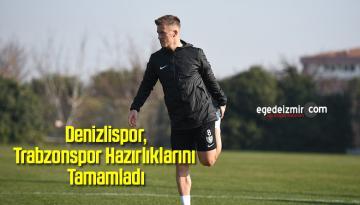 Denizlispor Trabzonspor Hazırlıklarını Tamamladı