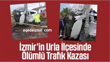 İzmir'in Urla İlçesinde Ölümlü Trafik Kazası
