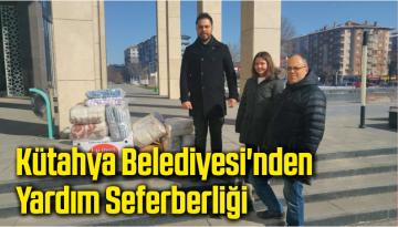 Kütahya Belediyesi'nden Yardım Seferberliği