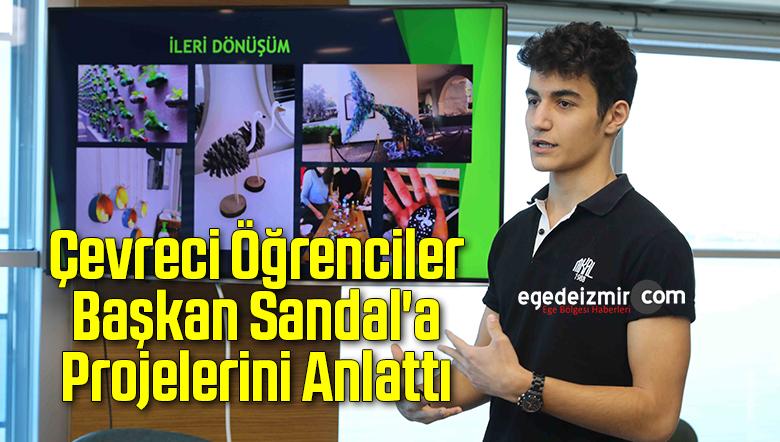 Çevreci Öğrenciler Başkan Sandal'a Projelerini Anlattı