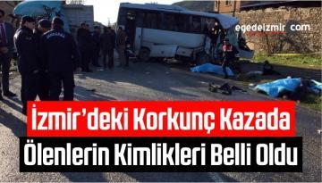 İzmir'deki Korkunç Kazada Ölenlerin Kimlikleri Belli Oldu