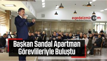 Başkan Sandal Apartman Görevlileriyle Buluştu