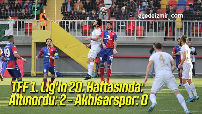 TFF 1. Lig'in 20. Haftasında: Altınordu: 2 – Akhisarspor: 0