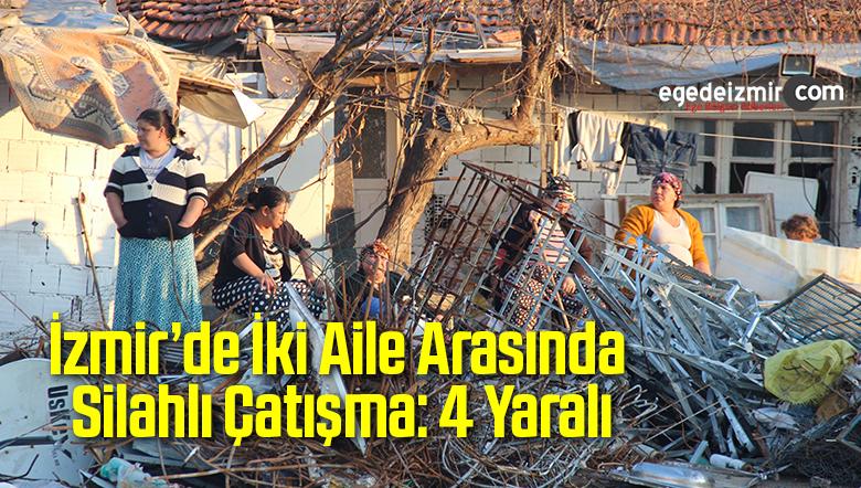 İzmir'de İki Aile Arasında Silahlı Çatışma: 4 Yaralı
