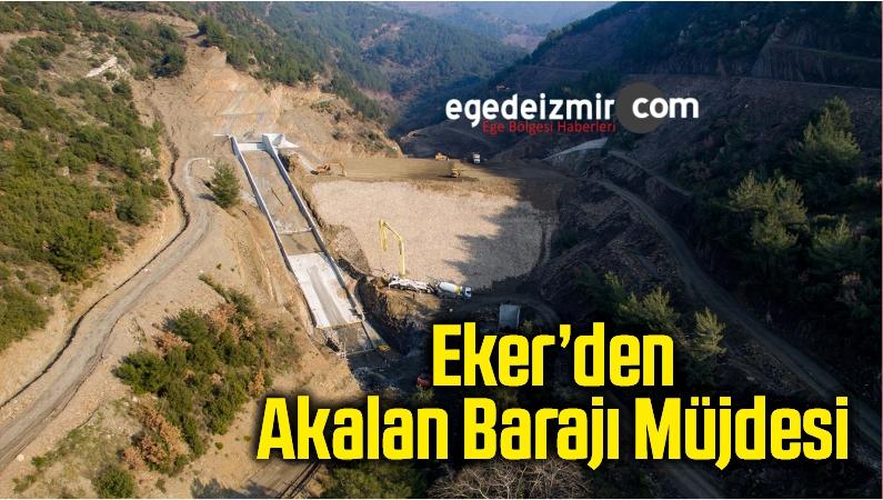 Eker'den Akalan Barajı Müjdesi