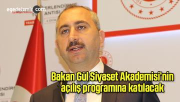Bakan Gül Siyaset Akademisi'nin açılış programına katılacak