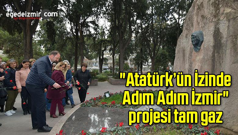 """""""Atatürk'ün İzinde Adım Adım İzmir"""" projesi tam gaz"""