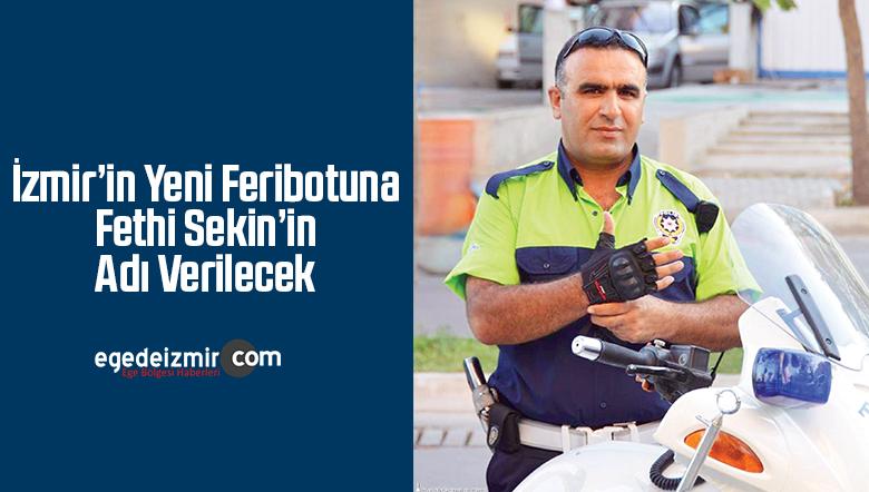 İzmir'in Yeni Feribotuna Fethi Sekin'in Adı Verilecek
