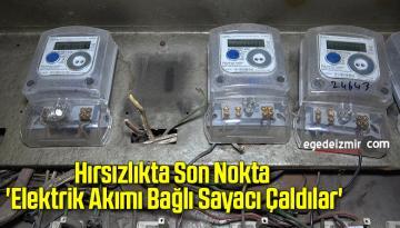 Hırsızlıkta Son Nokta 'Elektrik Akımı Bağlı Sayacı Çaldılar'