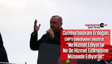 """Cumhurbaşkanı Erdoğan: """"Ne Hizmet Ediyorlar Ne De Hizmet Edilmesine Müsaade Ediyorlar"""""""