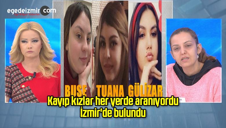 Kayıp kızlar her yerde aranıyordu İzmir'de bulundu